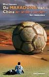 Wiep Idzenga - De Maradona van China en andere landen