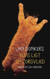 Jan Donkers - Elvis ligt op Zorgvlied