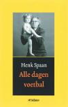 Henk Spaan - Alle dagen voetbal