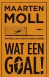 Maarten Moll - Wat een goal!