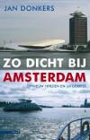 Jan Donkers - Zo dicht bij Amsterdam